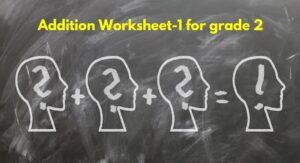 Best Addition worksheet for grade 2 (No#1 Questions and Answers)