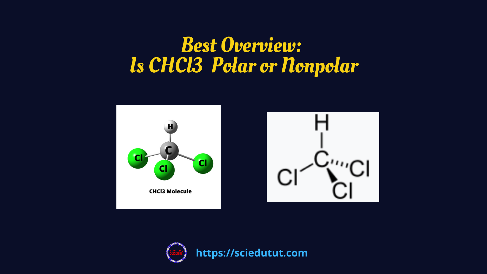 Best Overview: Is CHCl3 Polar or Nonpolar