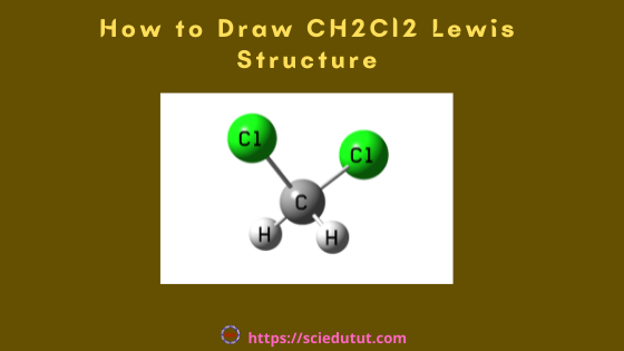 How to draw CH2Cl2 Lewis Structure?