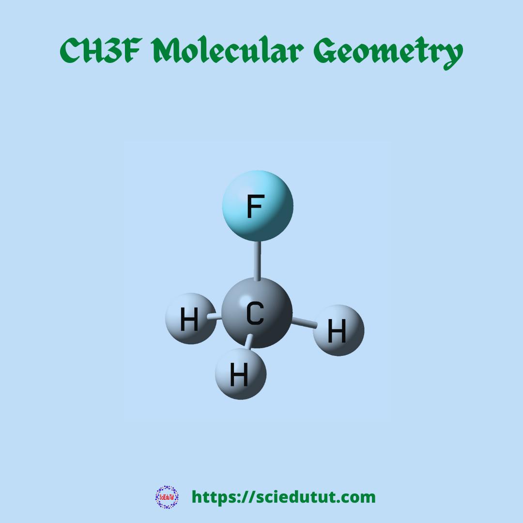 CH3F Molecular Geometry