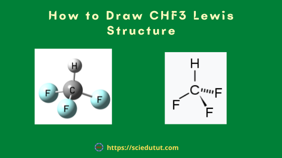 How to draw CHF3 Lewis Structure?