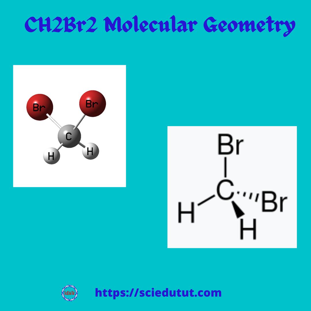 CH2Br2 Molecular Geometry