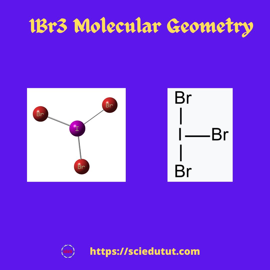 IBr3 Molecular Geometry