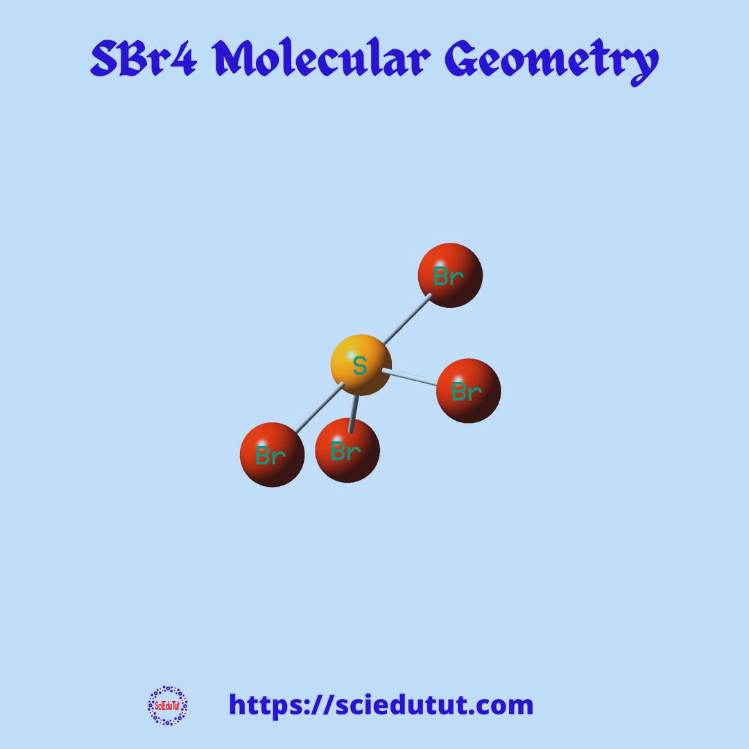 SBr4 Molecular Geometry