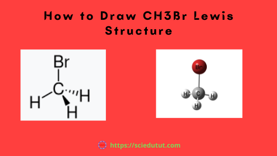 How to draw CH3Br Lewis Structure?