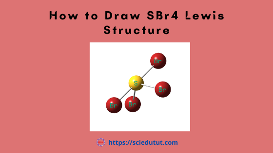 How to draw SBr4 Lewis Structure?