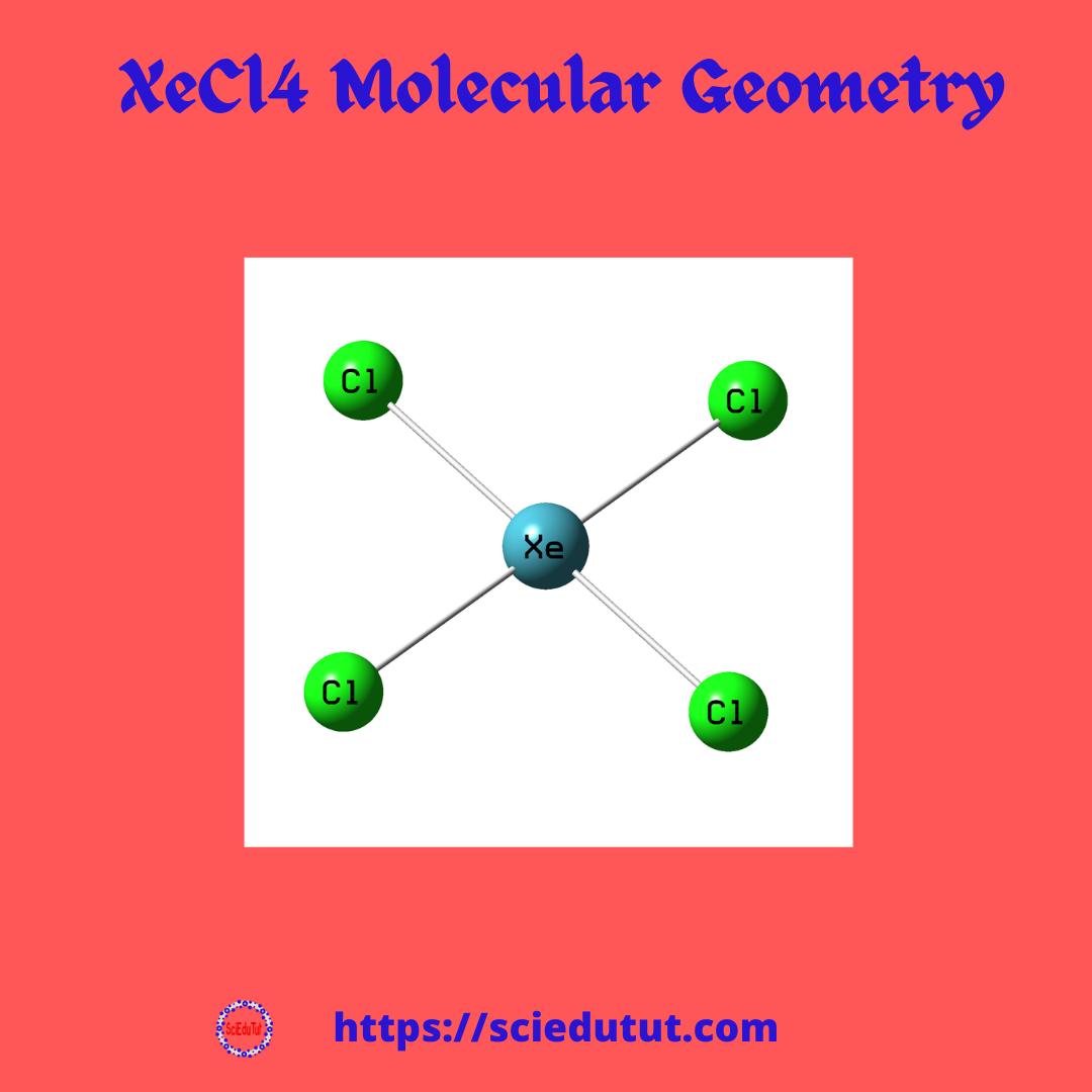 XeCl4 Molecular Geometry